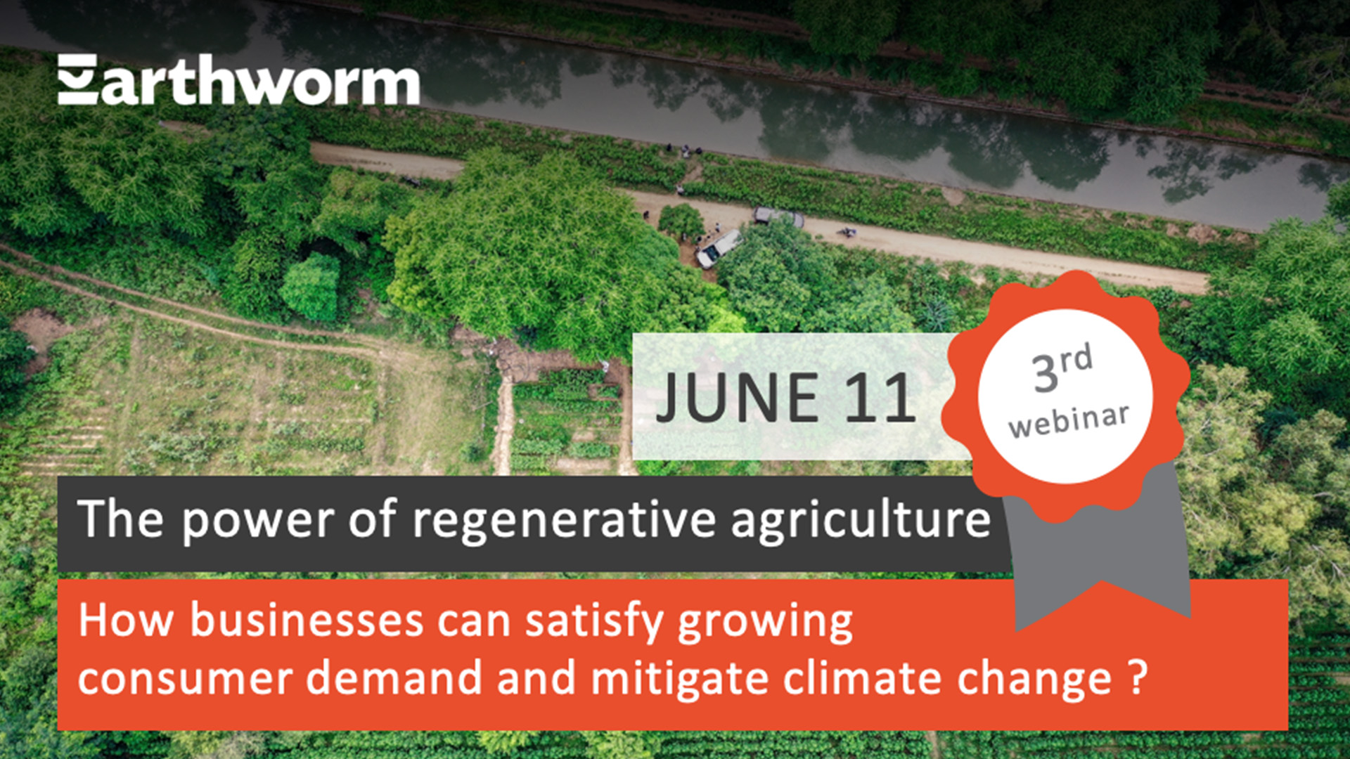 Webinar Earthworm Foundation – the power of regenerative agriculture: how businesses can satisfy growing consumer demand and mitigate climate change?